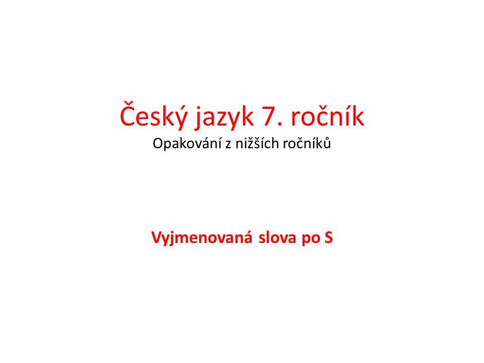 Český jazyk 7. ročník Opakování z nižších ročníků