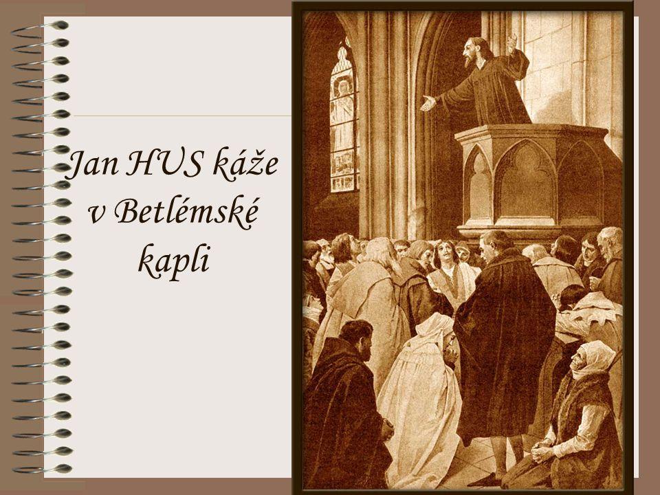 Jan HUS káže v Betlémské kapli