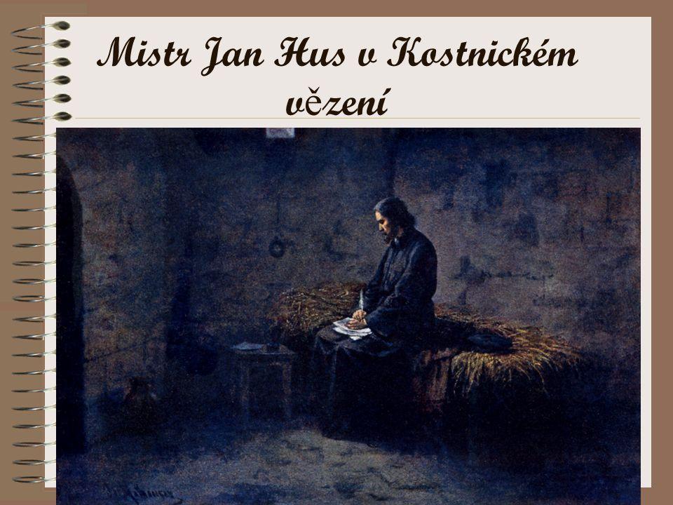 Mistr Jan Hus v Kostnickém vězení