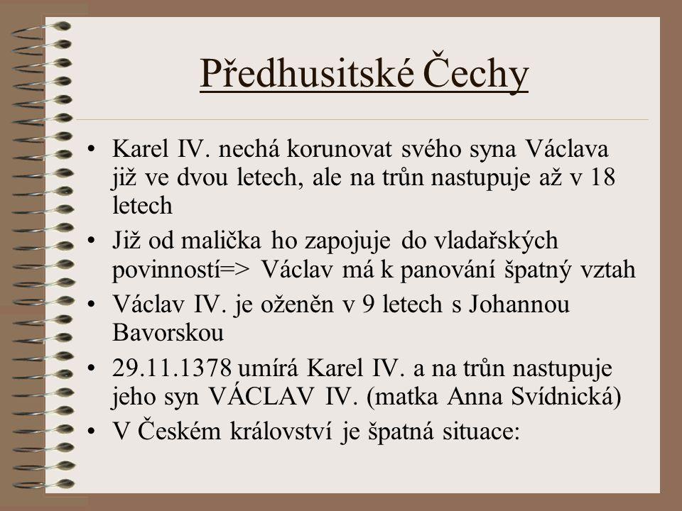 Předhusitské Čechy Karel IV. nechá korunovat svého syna Václava již ve dvou letech, ale na trůn nastupuje až v 18 letech.