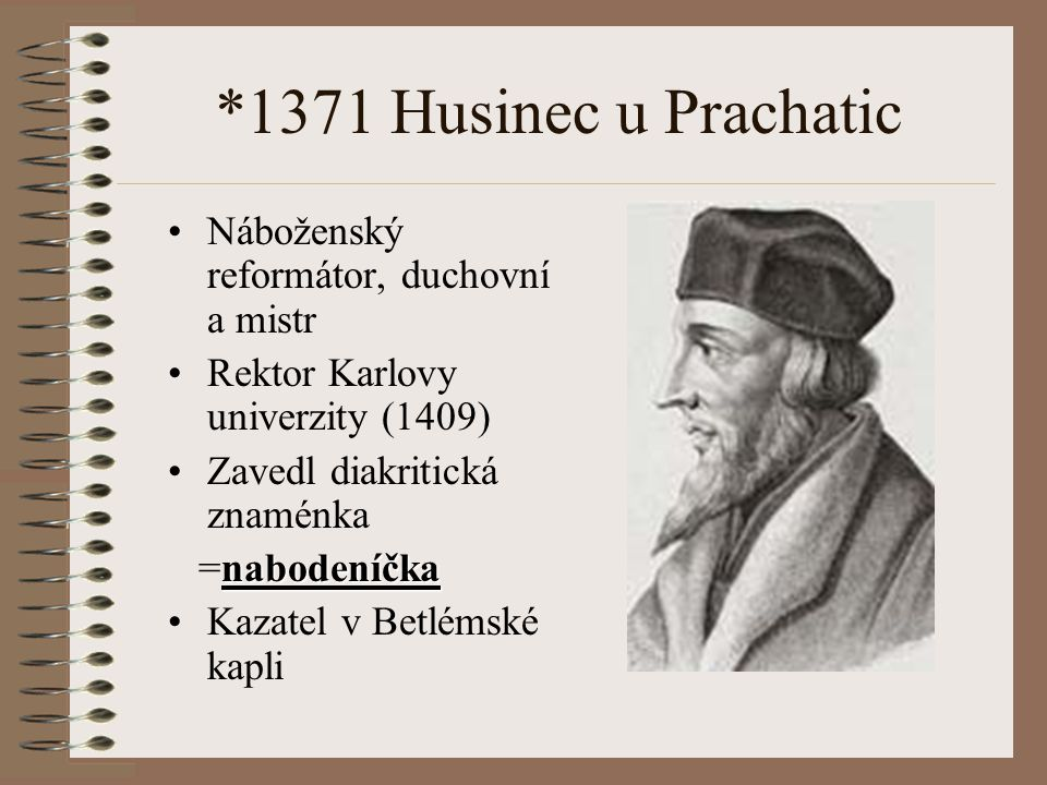 *1371 Husinec u Prachatic Náboženský reformátor, duchovní a mistr