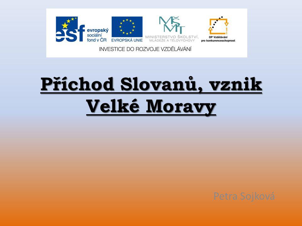 Příchod Slovanů, vznik Velké Moravy