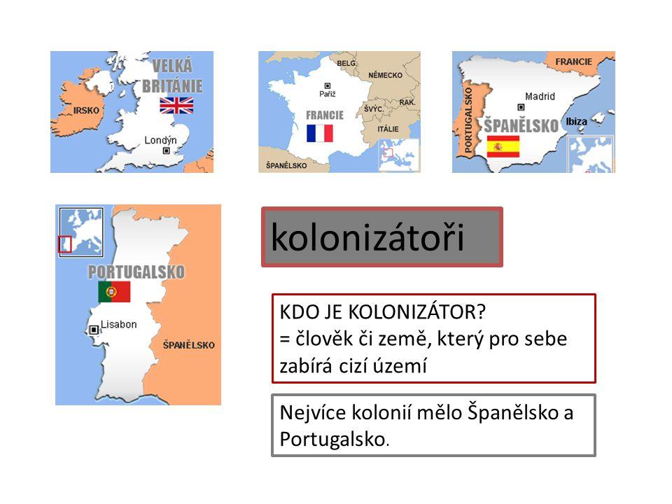 kolonizátoři KDO JE KOLONIZÁTOR