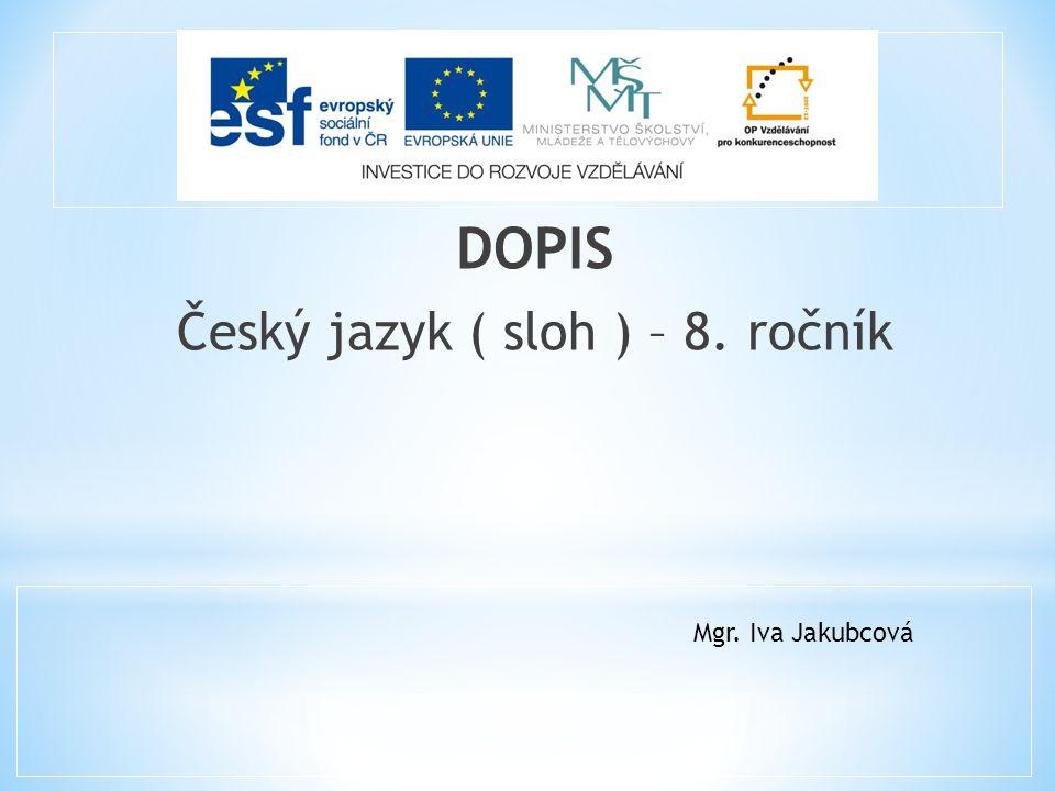 Český jazyk ( sloh ) – 8. ročník