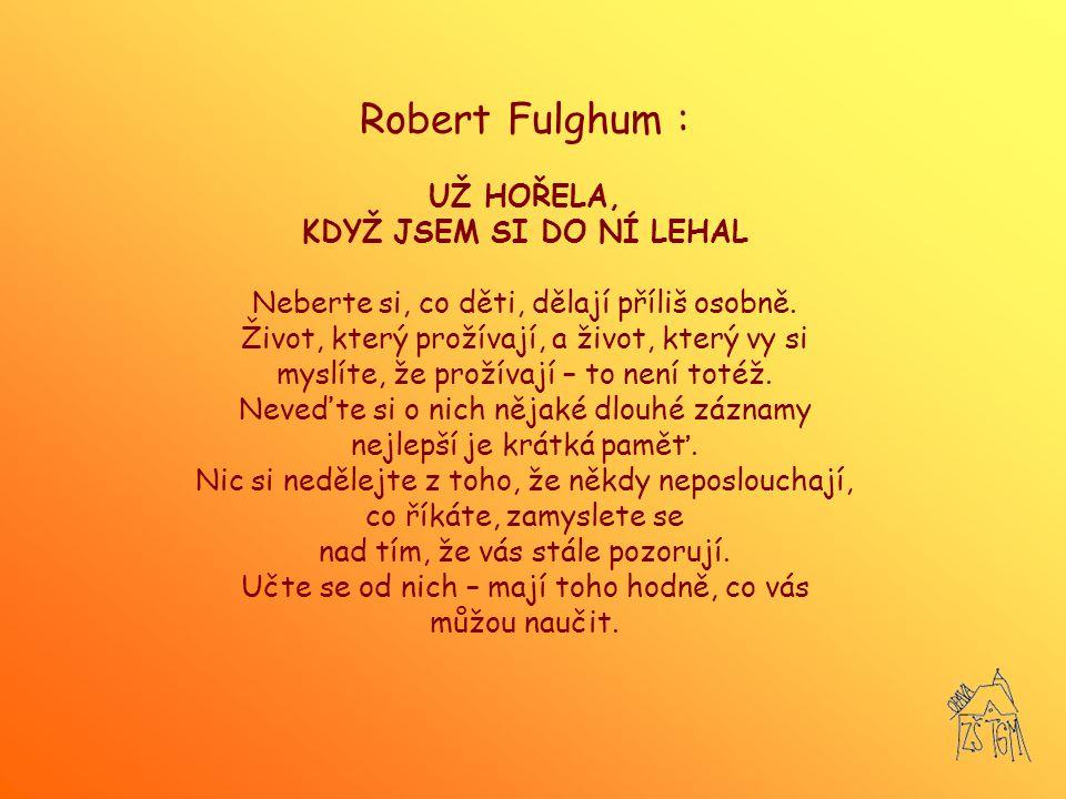 Robert Fulghum : UŽ HOŘELA, KDYŽ JSEM SI DO NÍ LEHAL