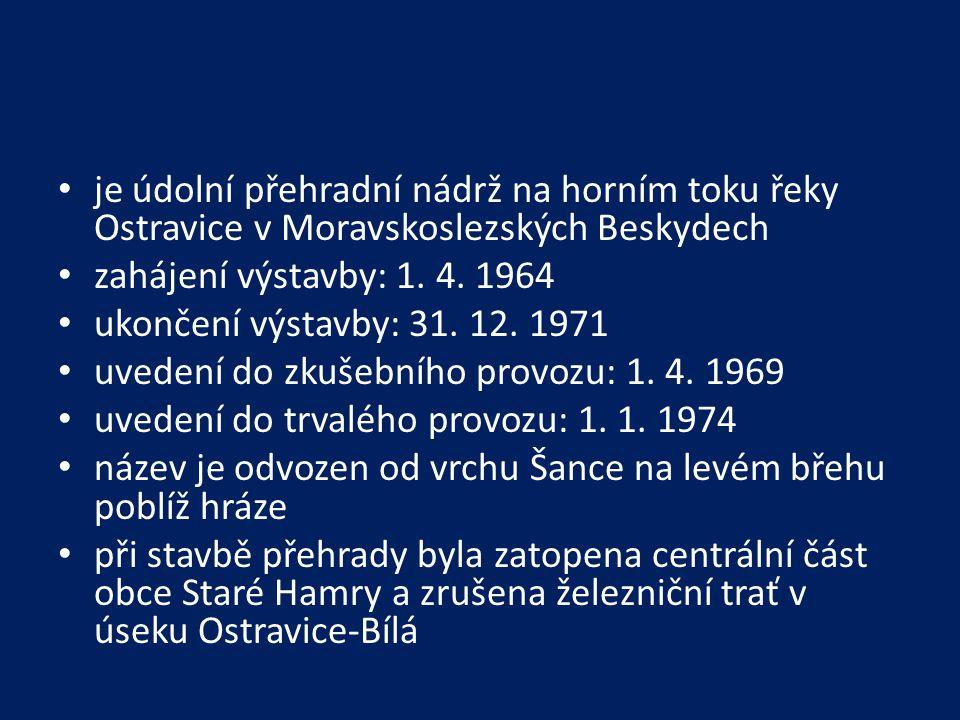 je údolní přehradní nádrž na horním toku řeky Ostravice v Moravskoslezských Beskydech