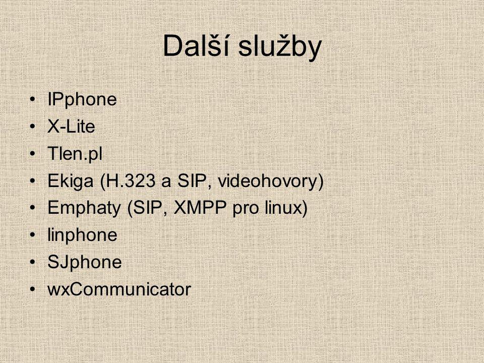 Další služby IPphone X-Lite Tlen.pl Ekiga (H.323 a SIP, videohovory)