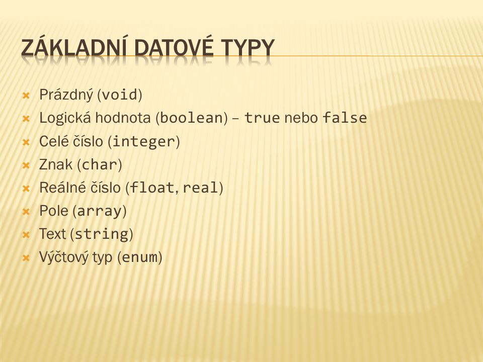 Základní datové typy Prázdný (void)