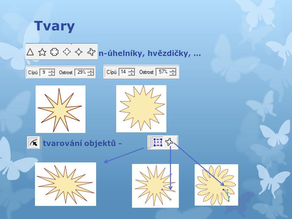 Tvary n-úhelníky, hvězdičky, … tvarování objektů -