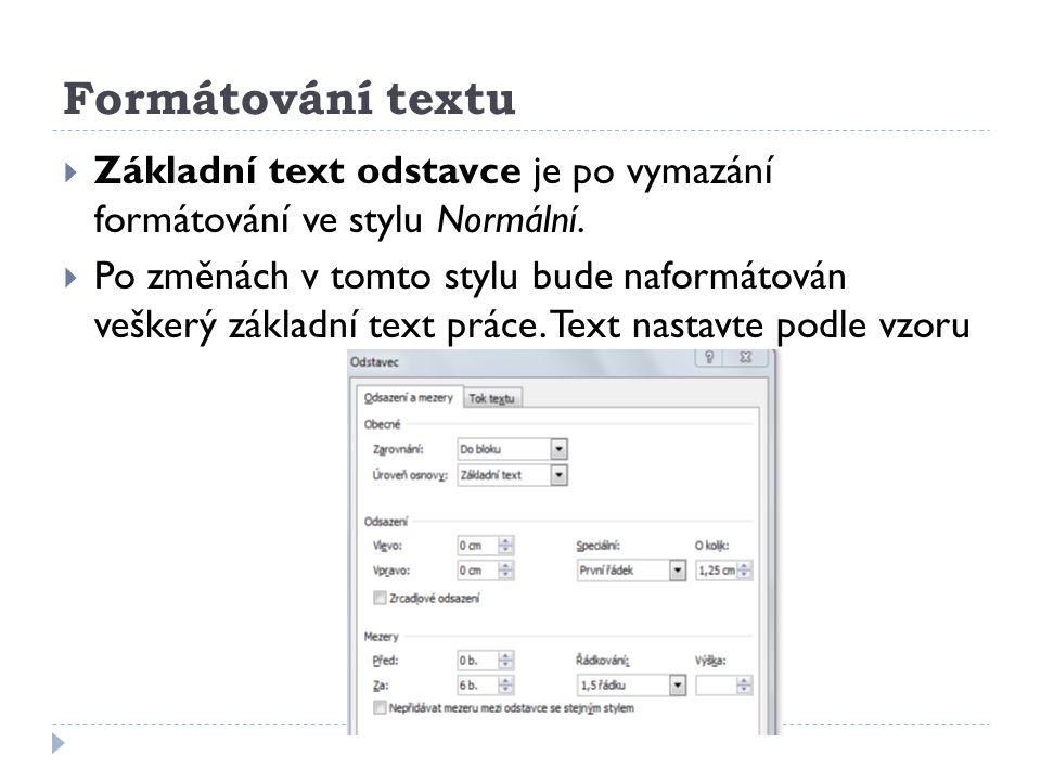 Formátování textu Základní text odstavce je po vymazání formátování ve stylu Normální.