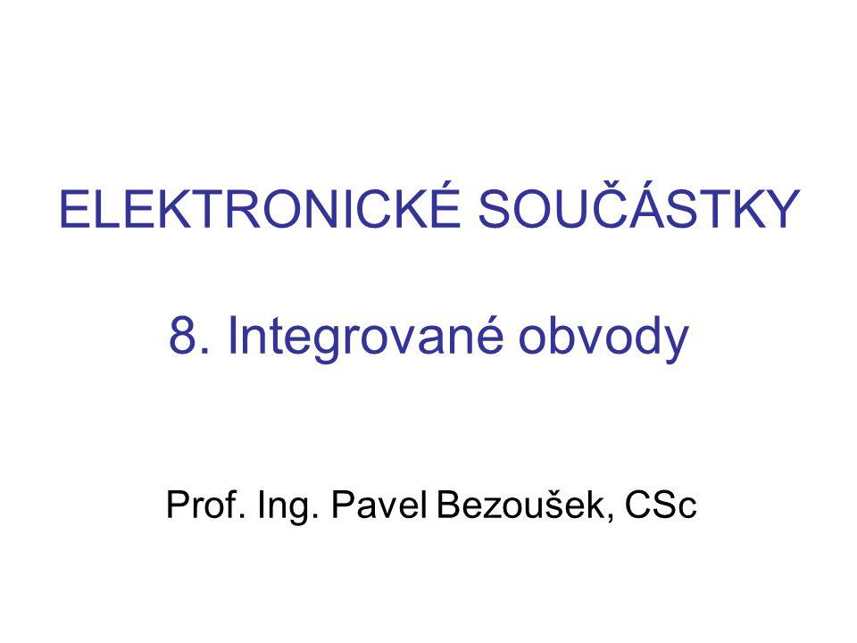 ELEKTRONICKÉ SOUČÁSTKY 8. Integrované obvody
