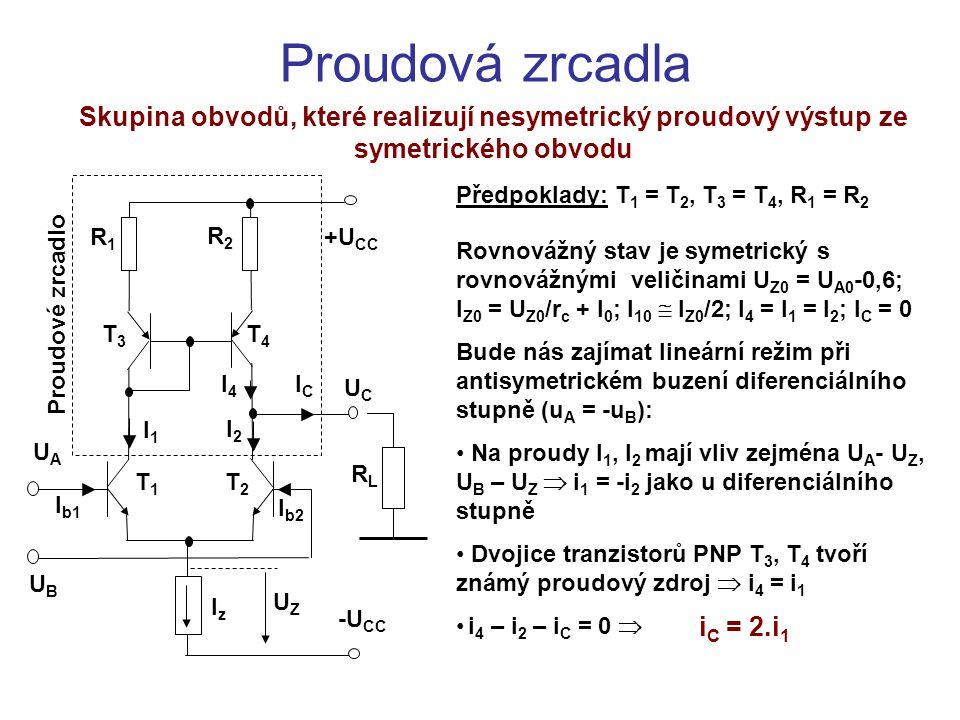 Proudová zrcadla Skupina obvodů, které realizují nesymetrický proudový výstup ze symetrického obvodu.