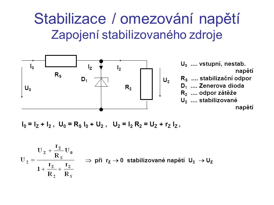 Stabilizace / omezování napětí Zapojení stabilizovaného zdroje