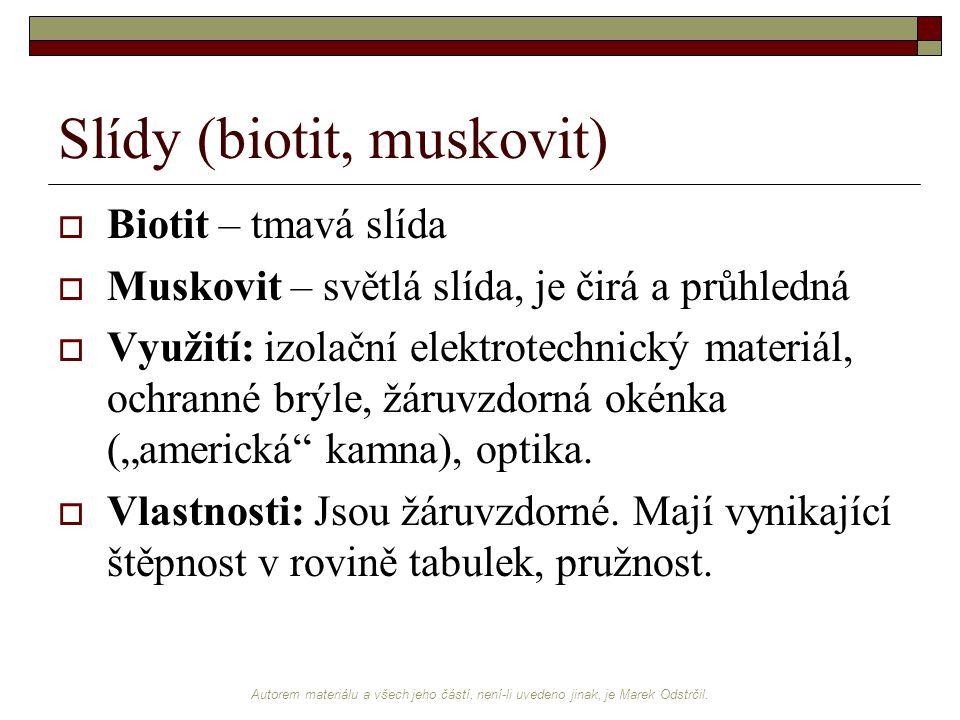 Slídy (biotit, muskovit)