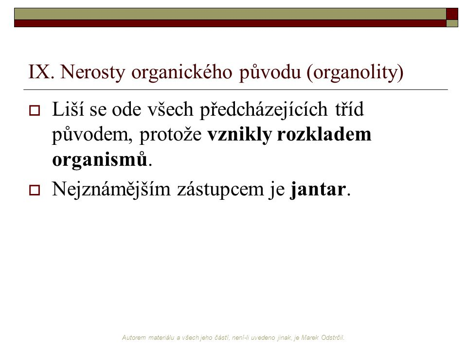 IX. Nerosty organického původu (organolity)