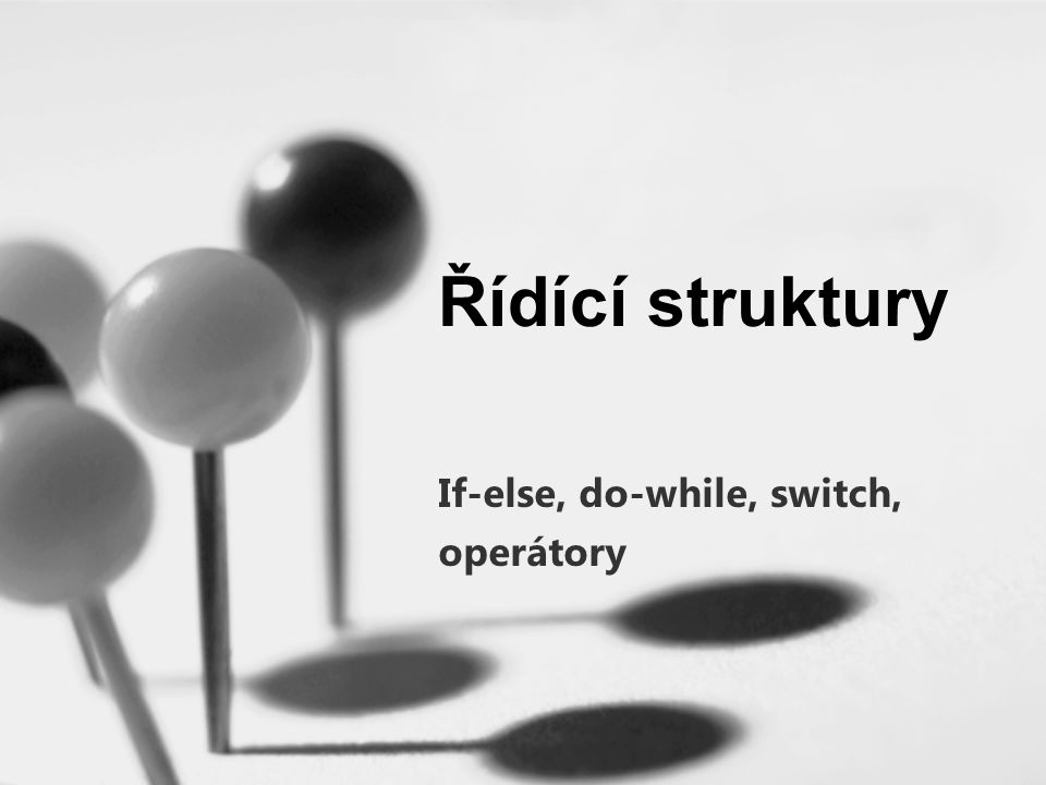 If-else, do-while, switch, operátory