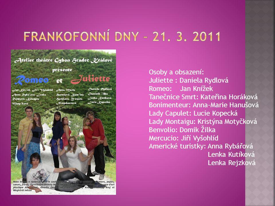 Frankofonní dny – 21. 3. 2011 Osoby a obsazení: