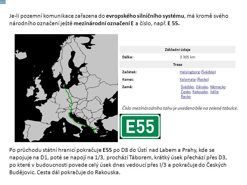 Je-li pozemní komunikace zařazena do evropského silničního systému, má kromě svého národního označení ještě mezinárodní označení E a číslo, např. E 55.