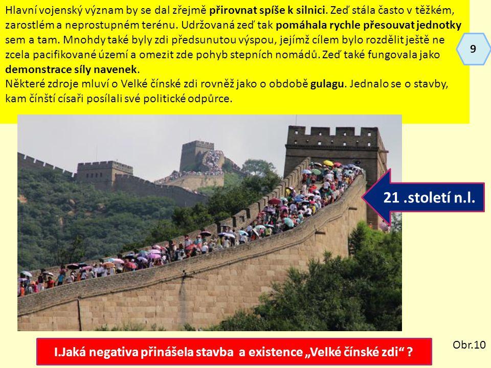 """I.Jaká negativa přinášela stavba a existence """"Velké čínské zdi"""