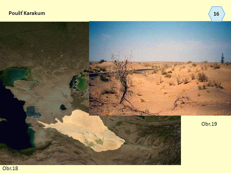16 Poušť Karakum Obr.19 Obr.18