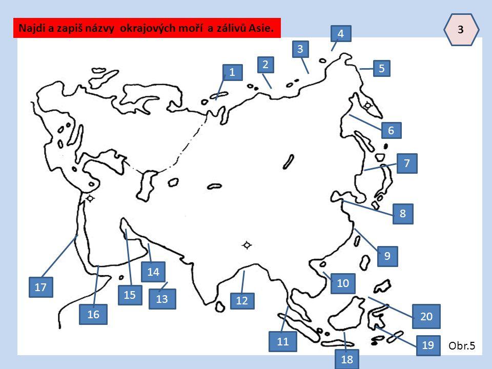 3 Najdi a zapiš názvy okrajových moří a zálivů Asie. 4. 3. 2. 5. 1. 6. 7. 8. 9. 14. 10.