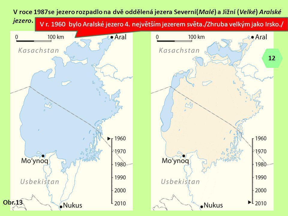 V roce 1987se jezero rozpadlo na dvě oddělená jezera Severní(Malé) a Jižní (Velké) Aralské jezero.