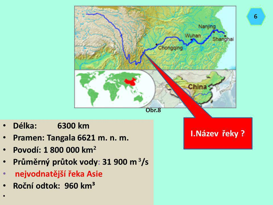 Průměrný průtok vody: 31 900 m 3/s nejvodnatější řeka Asie
