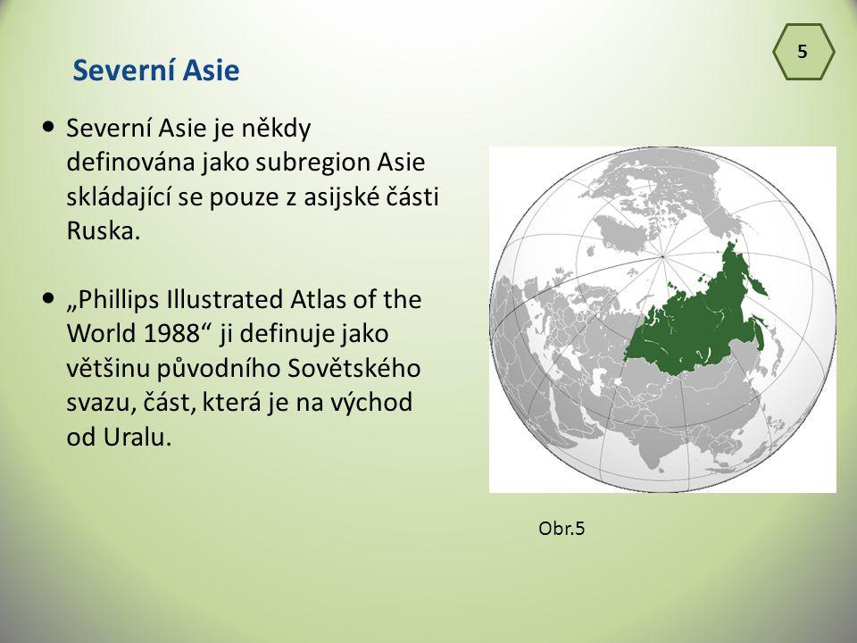 5 Severní Asie. Severní Asie je někdy definována jako subregion Asie skládající se pouze z asijské části Ruska.
