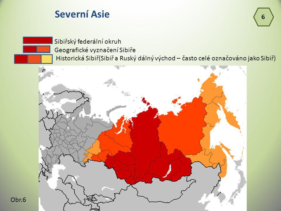 Severní Asie 6 Sibiřský federální okruh Geografické vyznačení Sibiře