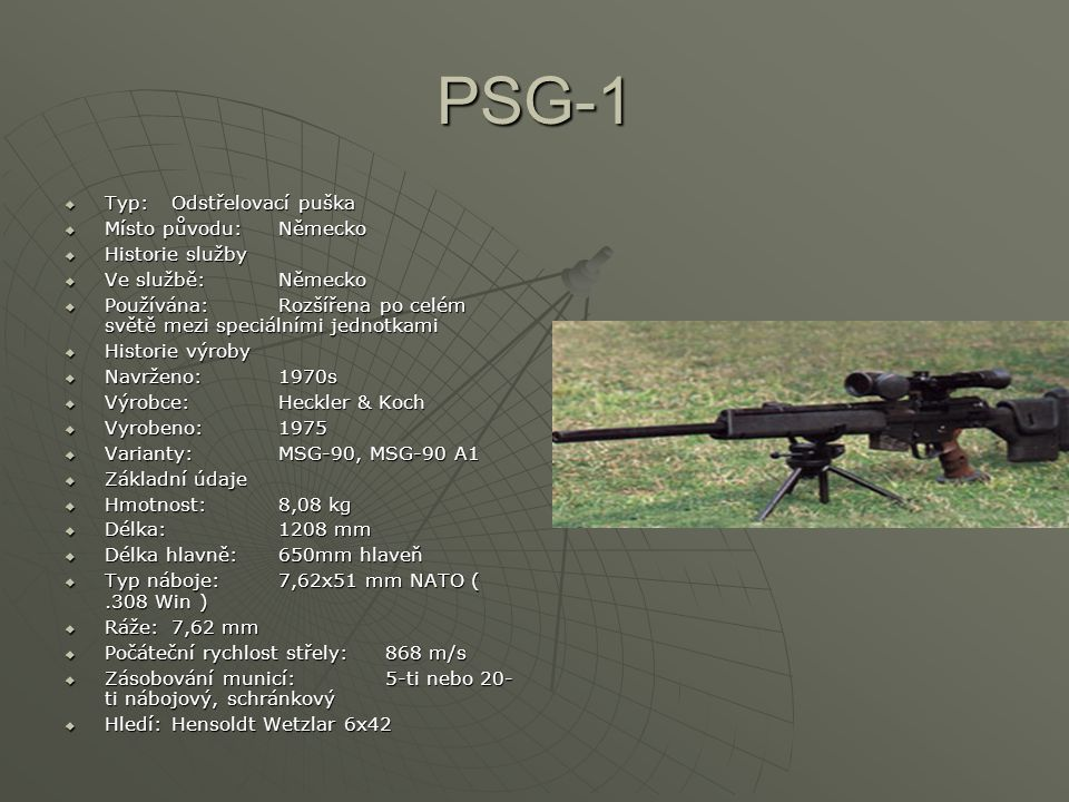PSG-1 Typ: Odstřelovací puška Místo původu: Německo Historie služby