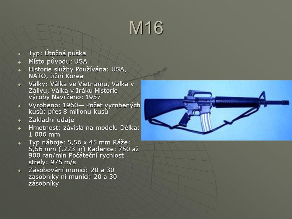 M16 Typ: Útočná puška Místo původu: USA