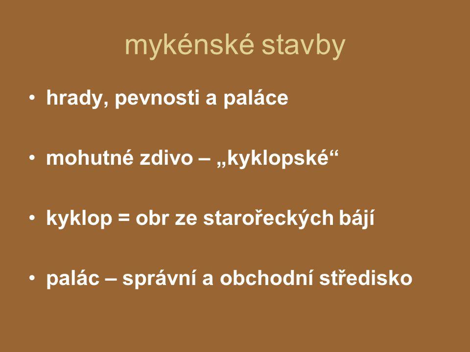 """mykénské stavby hrady, pevnosti a paláce mohutné zdivo – """"kyklopské"""