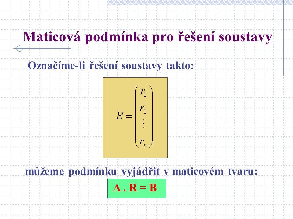 Maticová podmínka pro řešení soustavy