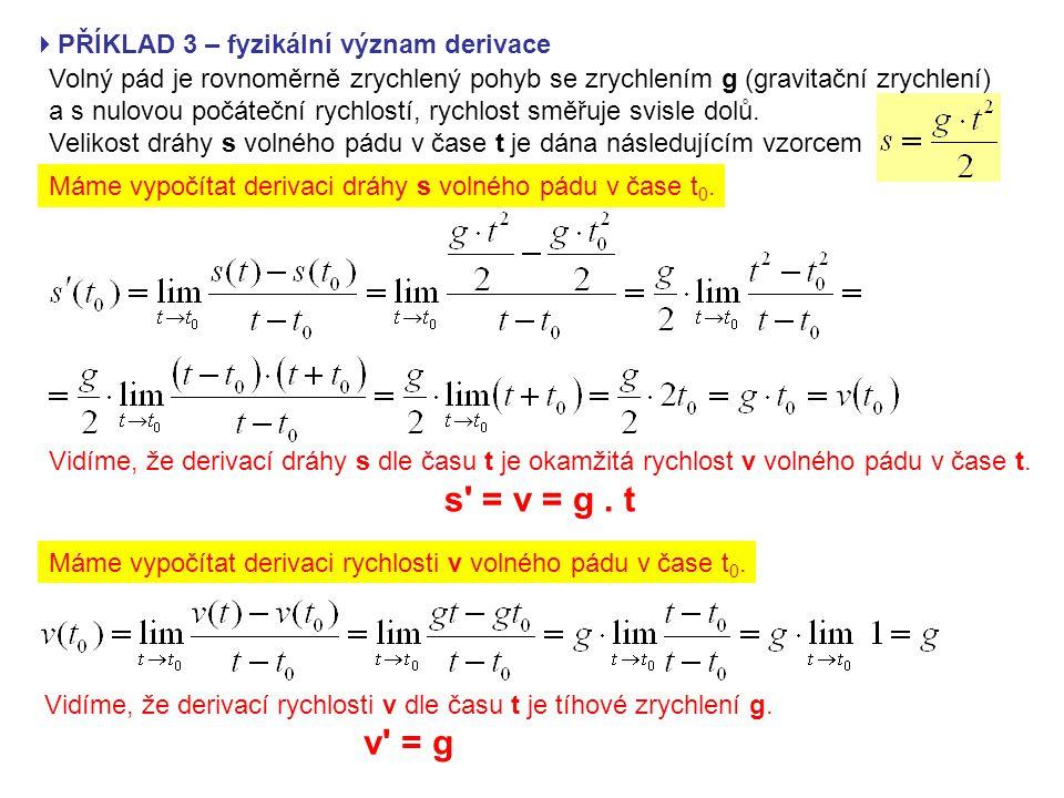 Vidíme, že derivací rychlosti v dle času t je tíhové zrychlení g.