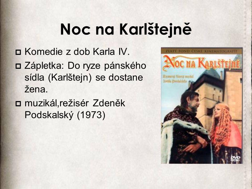 Noc na Karlštejně Komedie z dob Karla IV.