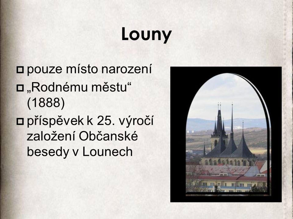 """Louny pouze místo narození """"Rodnému městu (1888)"""