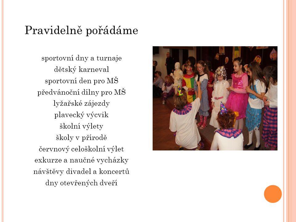 Pravidelně pořádáme sportovní dny a turnaje dětský karneval