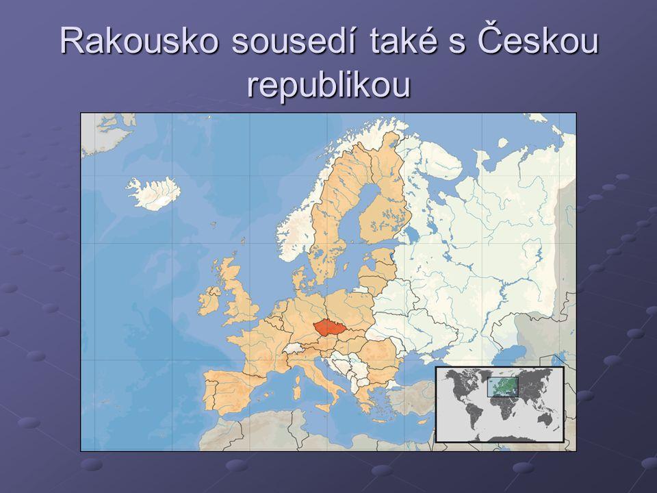 Rakousko sousedí také s Českou republikou