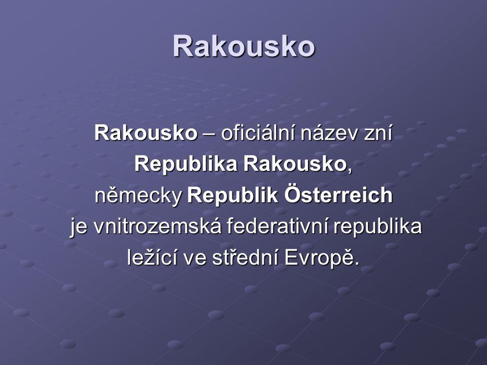 Rakousko Rakousko – oficiální název zní Republika Rakousko,