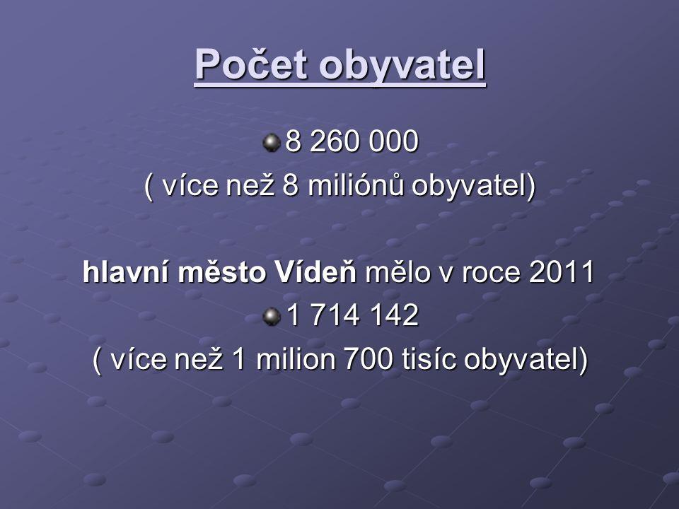 Počet obyvatel 8 260 000 ( více než 8 miliónů obyvatel)