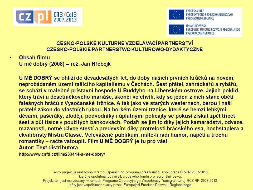 Obsah filmu U mě dobrý (2008) – rež. Jan Hřebejk