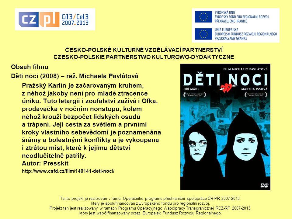 Děti noci (2008) – rež. Michaela Pavlátová
