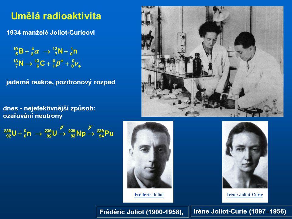 Umělá radioaktivita 1934 manželé Joliot-Curieovi