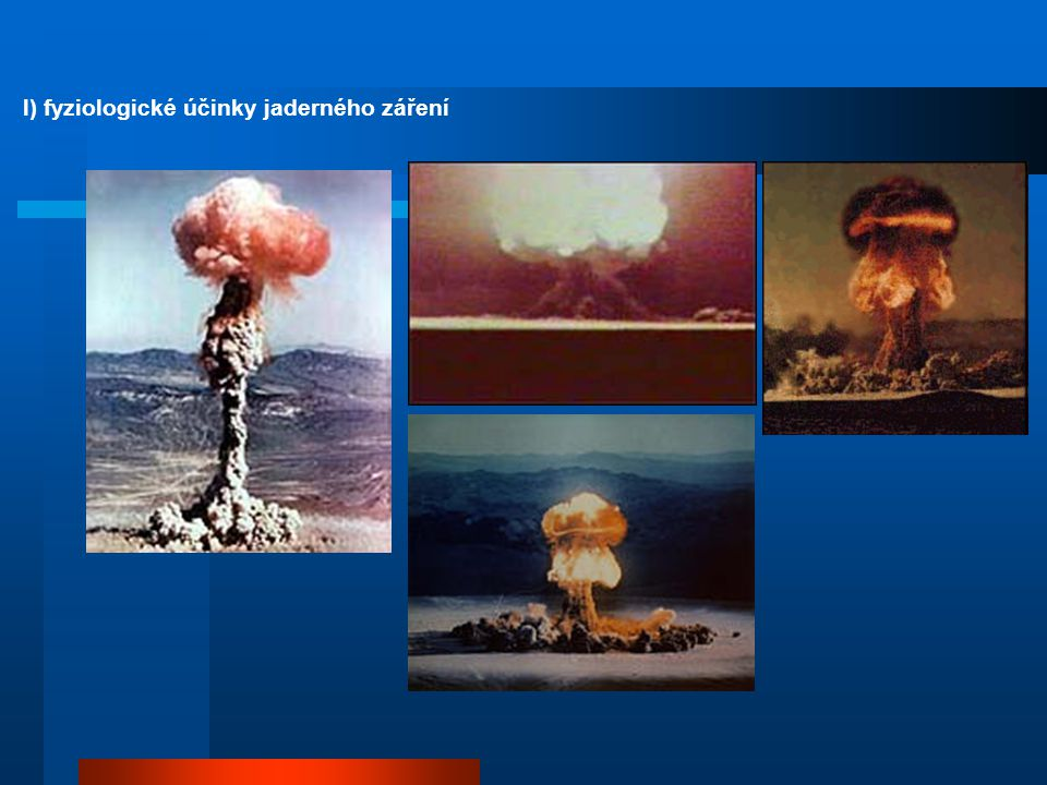 l) fyziologické účinky jaderného záření