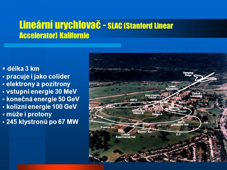 Lineární urychlovač - SLAC (Stanford Linear Accelerator) Kalifornie