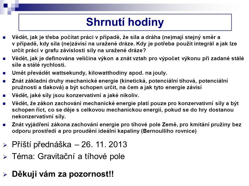 Shrnutí hodiny Příští přednáška – 26. 11. 2013