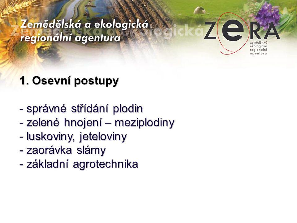 1. Osevní postupy. správné střídání plodin. zelené hnojení – meziplodiny. luskoviny, jeteloviny.