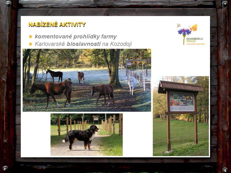 NABÍZENÉ AKTIVITY komentované prohlídky farmy Karlovarské bioslavnosti na Kozodoji