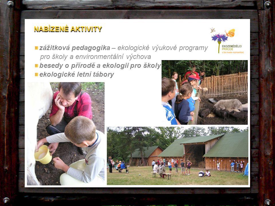 NABÍZENÉ AKTIVITY zážitková pedagogika – ekologické výukové programy. pro školy a environmentální výchova.