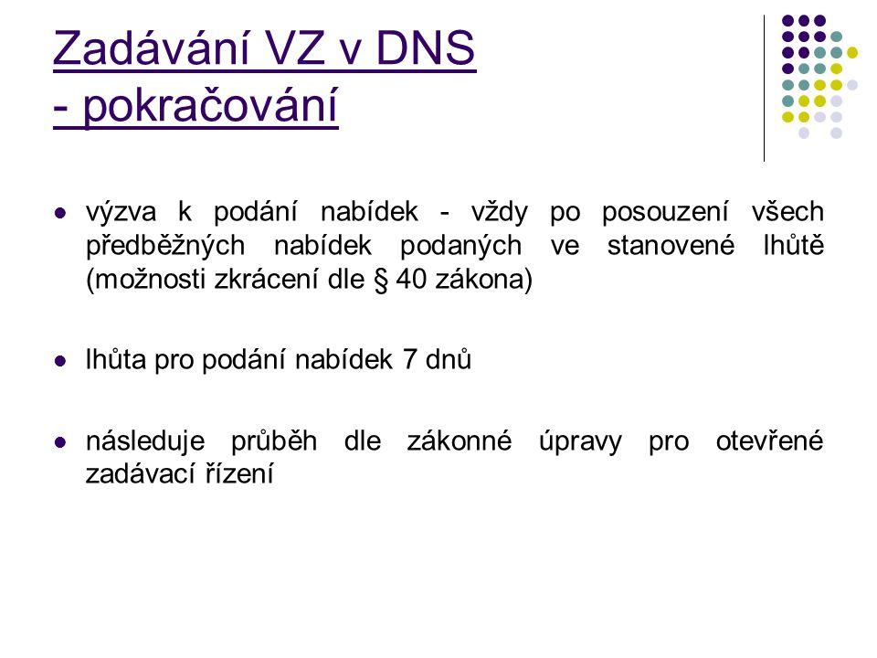 Zadávání VZ v DNS - pokračování